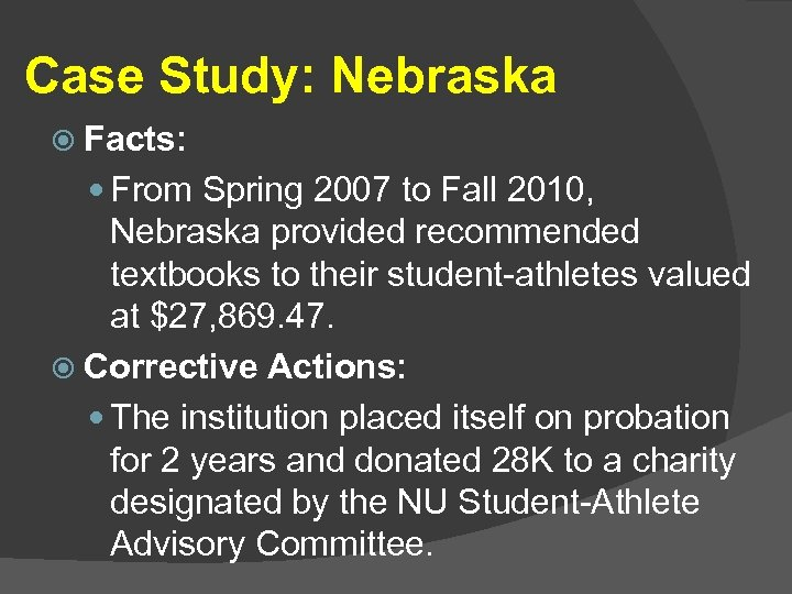 Case Study: Nebraska Facts: From Spring 2007 to Fall 2010, Nebraska provided recommended textbooks