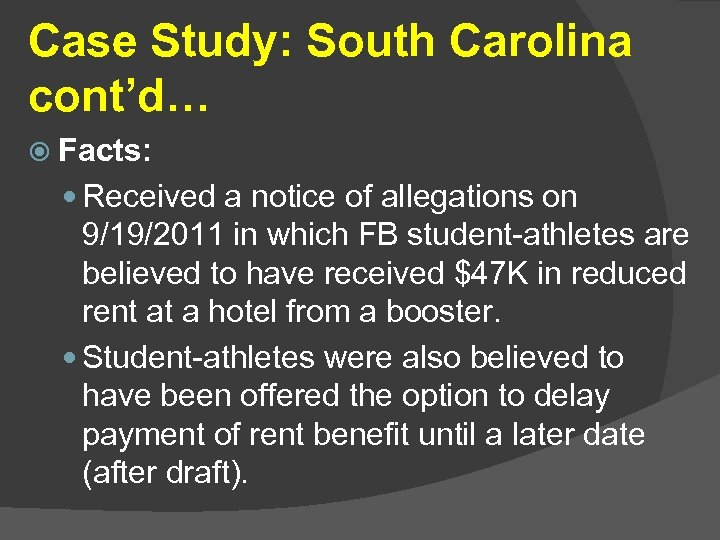 Case Study: South Carolina cont'd… Facts: Received a notice of allegations on 9/19/2011 in