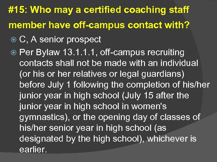 #15: Who may a certified coaching staff member have off-campus contact with? C, A