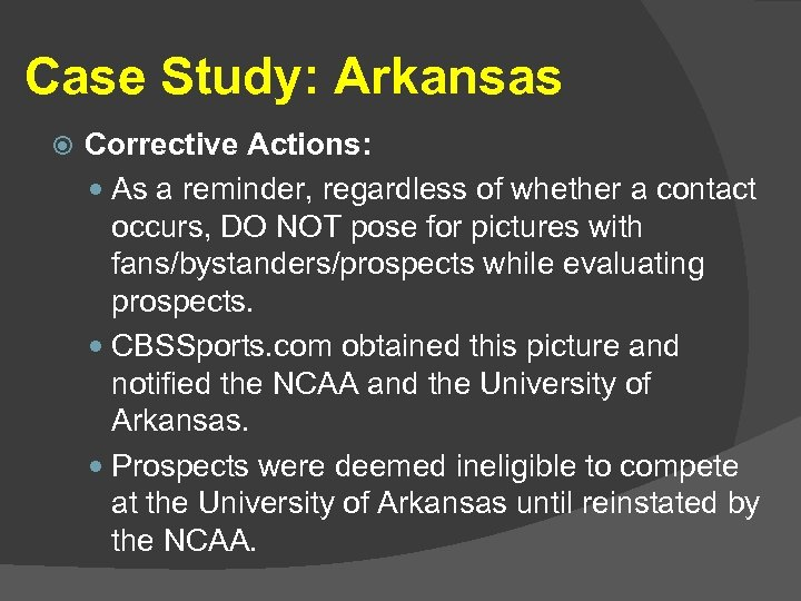 Case Study: Arkansas Corrective Actions: As a reminder, regardless of whether a contact occurs,