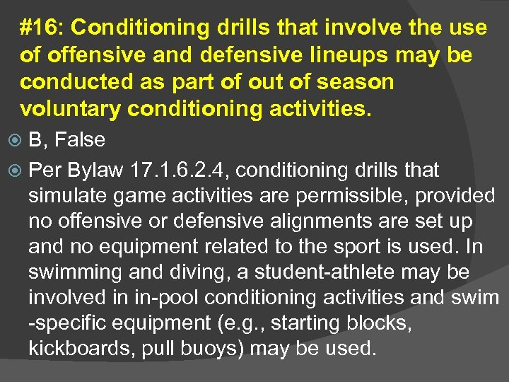 #16: Conditioning drills that involve the use of offensive and defensive lineups may be