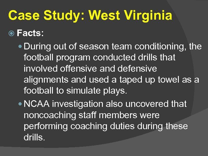 Case Study: West Virginia Facts: During out of season team conditioning, the football program