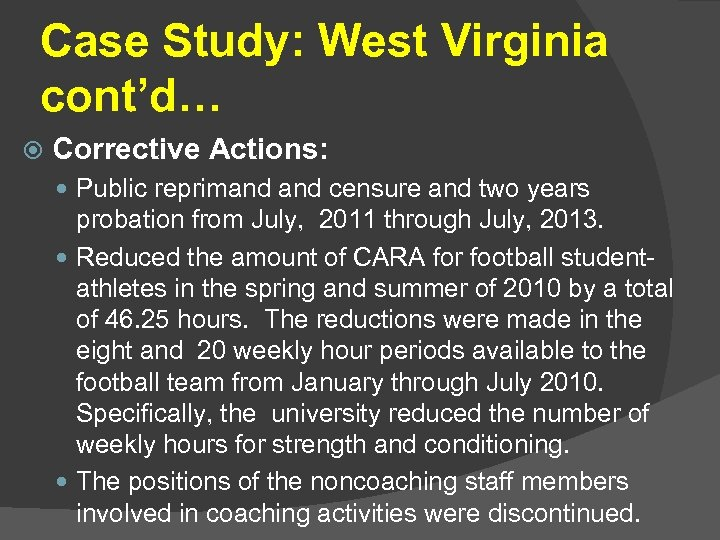 Case Study: West Virginia cont'd… Corrective Actions: Public reprimand censure and two years probation