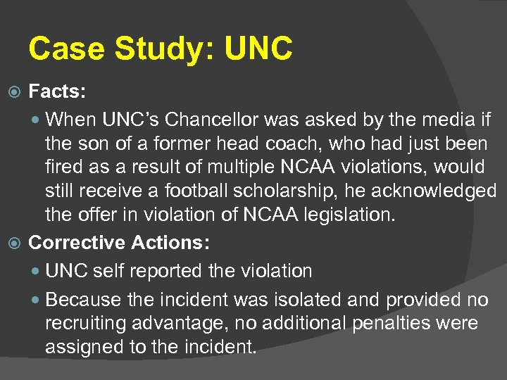 Case Study: UNC Facts: When UNC's Chancellor was asked by the media if the