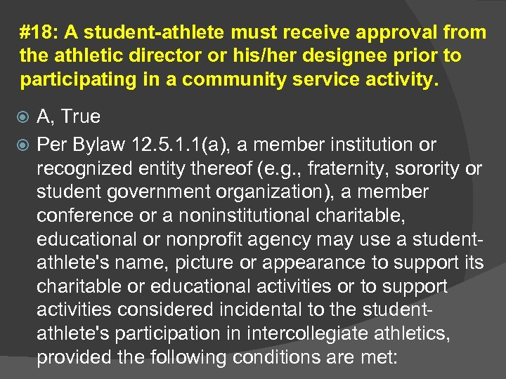 #18: A student-athlete must receive approval from the athletic director or his/her designee prior