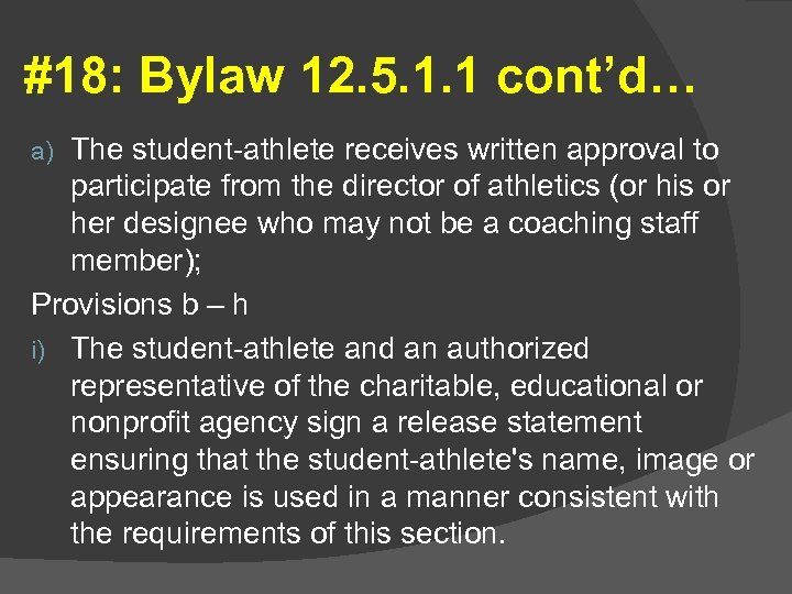 #18: Bylaw 12. 5. 1. 1 cont'd… The student-athlete receives written approval to participate
