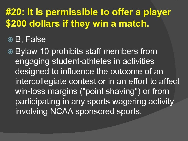 #20: It is permissible to offer a player $200 dollars if they win a