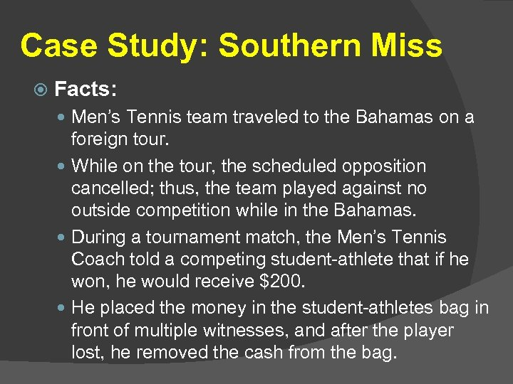 Case Study: Southern Miss Facts: Men's Tennis team traveled to the Bahamas on a