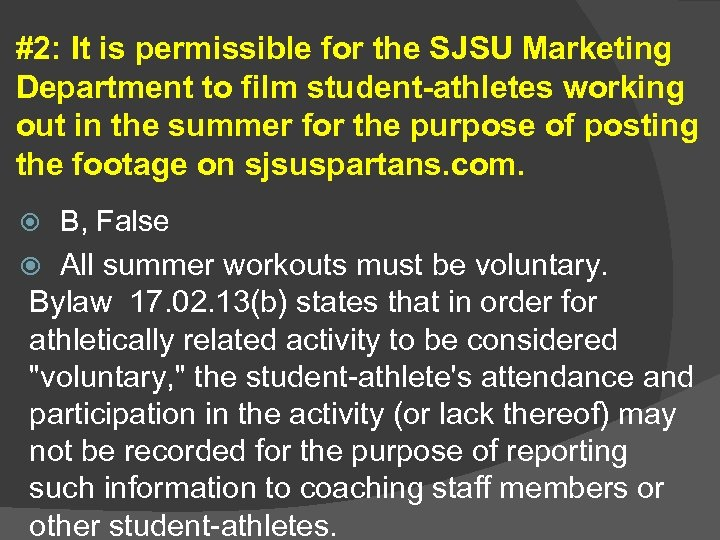 #2: It is permissible for the SJSU Marketing Department to film student-athletes working out