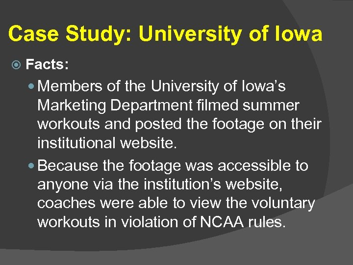 Case Study: University of Iowa Facts: Members of the University of Iowa's Marketing Department
