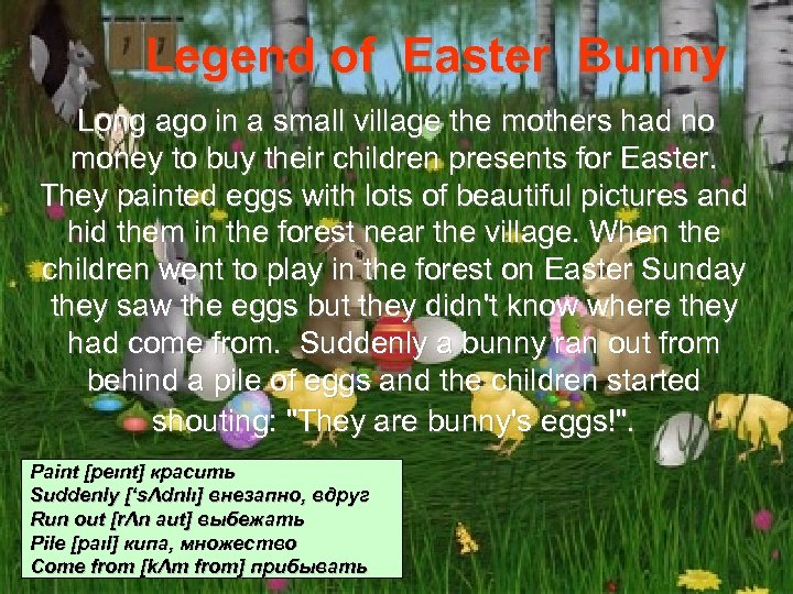 Legend of Easter Bunny Long ago in a small village the mothers had no