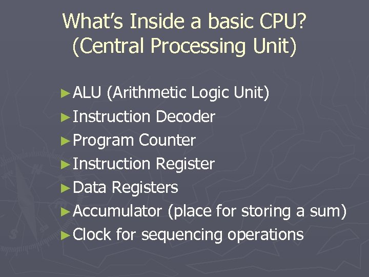 What's Inside a basic CPU? (Central Processing Unit) ► ALU (Arithmetic Logic Unit) ►
