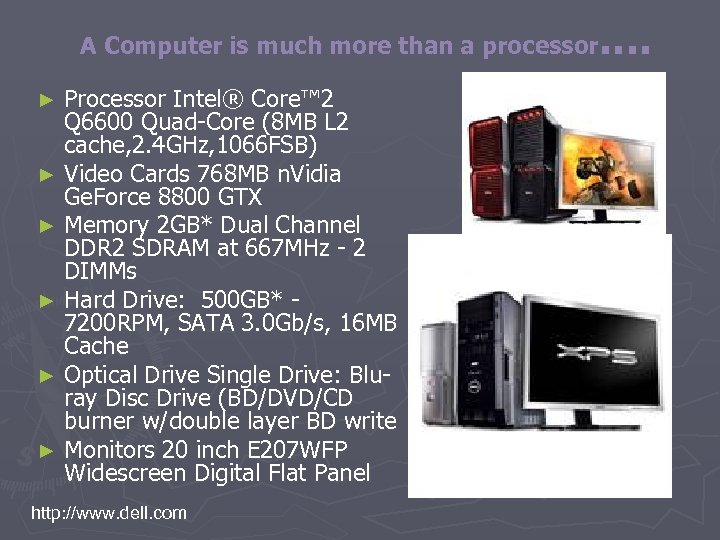 …. A Computer is much more than a processor Processor Intel® Core™ 2 Q