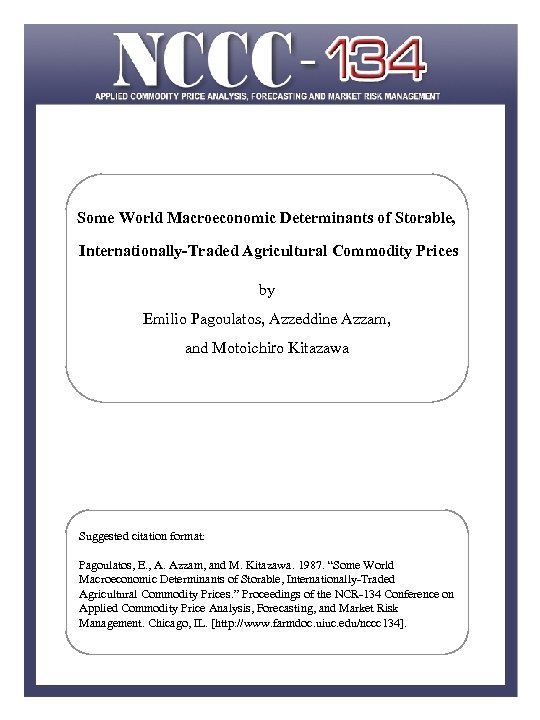 Some World Macroeconomic Determinants of Storable, Internationally-Traded Agricultural Commodity Prices by Emilio Pagoulatos, Azzeddine