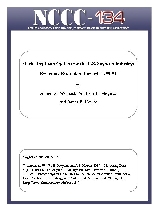 Marketing Loan Options for the U. S. Soybean Industry: Economic Evaluation through 1990/91 by