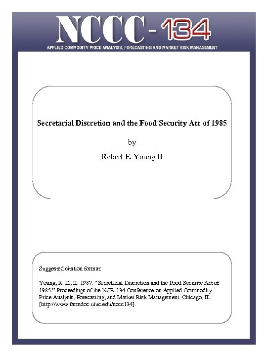 Secretarial Discretion and the Food Security Act of 1985 by Robert E. Young II