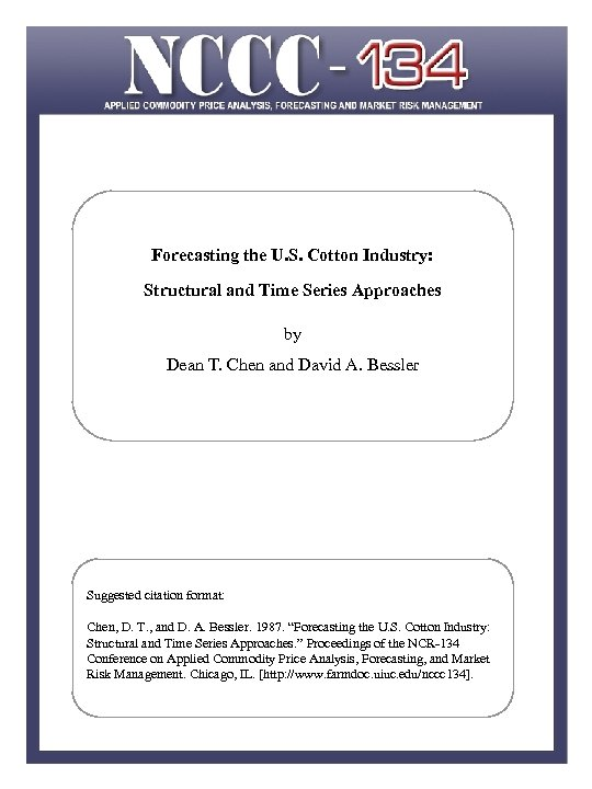Forecasting the U. S. Cotton Industry: Structural and Time Series Approaches by Dean T.