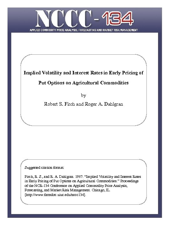 Implied Volatility and Interest Rates in Early Pricing of Put Options on Agricultural Commodities