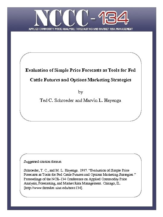 Evaluation of Simple Price Forecasts as Tools for Fed Cattle Futures and Options Marketing