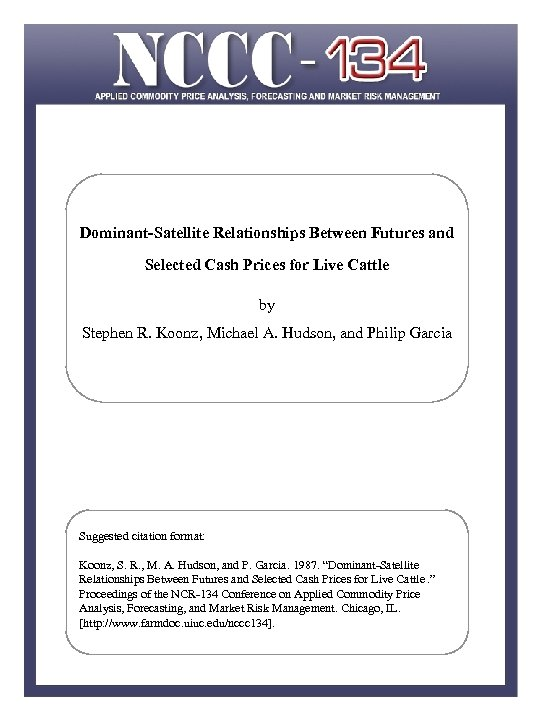 Dominant-Satellite Relationships Between Futures and Selected Cash Prices for Live Cattle by Stephen R.