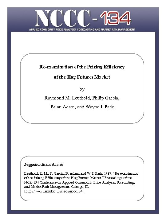 Re-examination of the Pricing Efficiency of the Hog Futures Market by Raymond M. Leuthold,