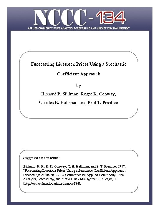 Forecasting Livestock Prices Using a Stochastic Coefficient Approach by Richard P. Stillman, Roger K.