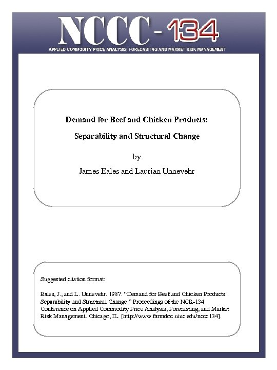 Demand for Beef and Chicken Products: Separability and Structural Change by James Eales and