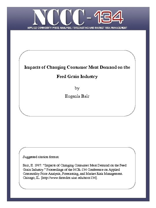 Impacts of Changing Consumer Meat Demand on the Feed Grain Industry by Eugenia Bair