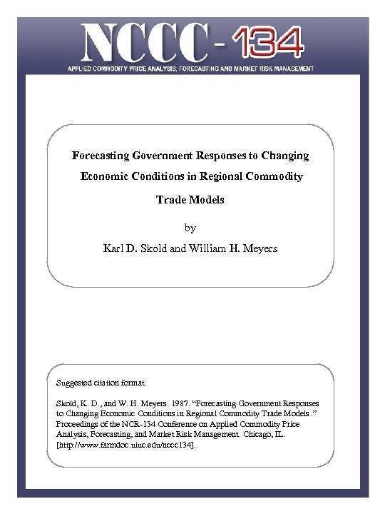 Forecasting Government Responses to Changing Economic Conditions in Regional Commodity Trade Models by Karl
