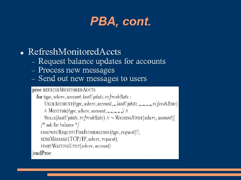 PBA, cont. Refresh. Monitored. Accts Request balance updates for accounts Process new messages Send
