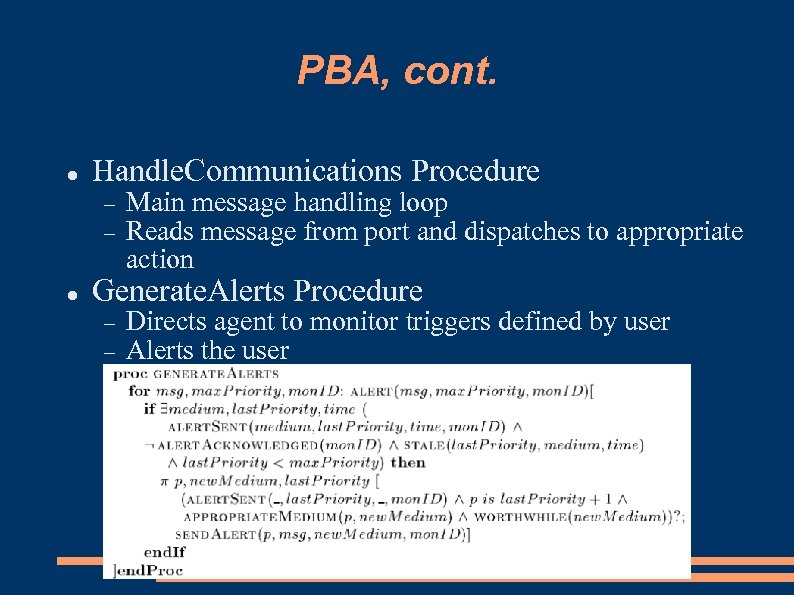 PBA, cont. Handle. Communications Procedure Main message handling loop Reads message from port and