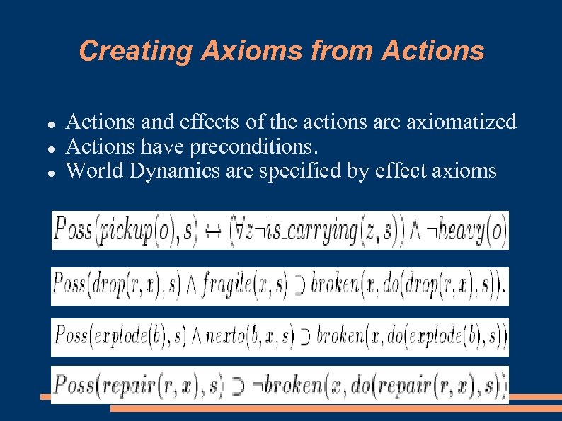 Creating Axioms from Actions and effects of the actions are axiomatized Actions have preconditions.