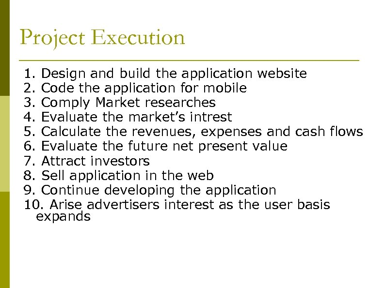 Project Execution 1. Design and build the application website 2. Code the application for