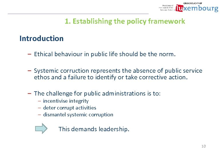 1. Establishing the policy framework Introduction – Ethical behaviour in public life should be