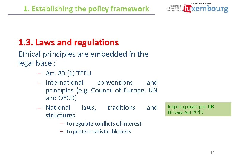 1. Establishing the policy framework 1. 3. Laws and regulations Ethical principles are embedded