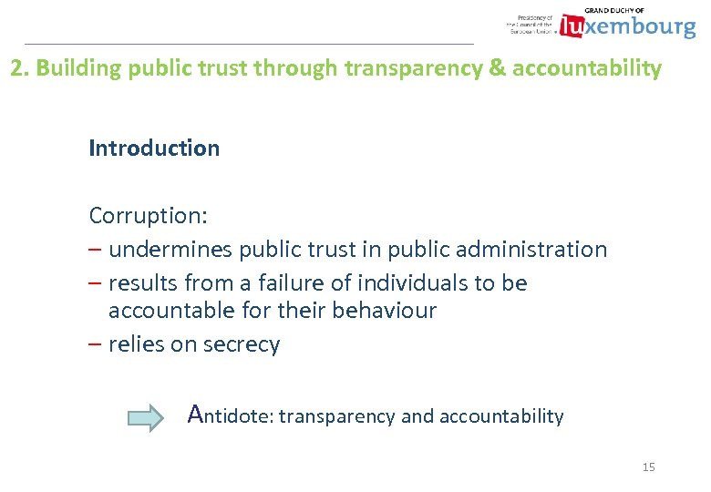 2. Building public trust through transparency & accountability Introduction Corruption: – undermines public trust