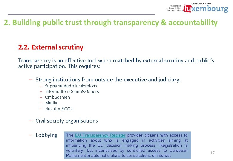2. Building public trust through transparency & accountability 2. 2. External scrutiny Transparency is