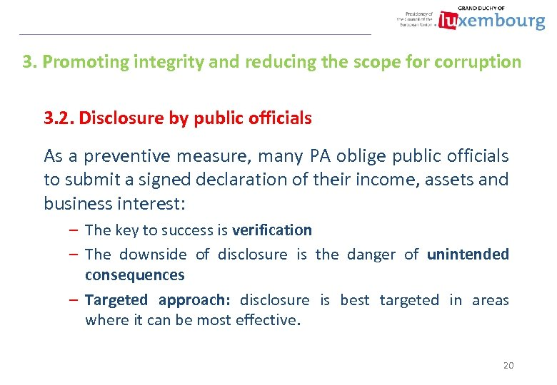 3. Promoting integrity and reducing the scope for corruption 3. 2. Disclosure by public