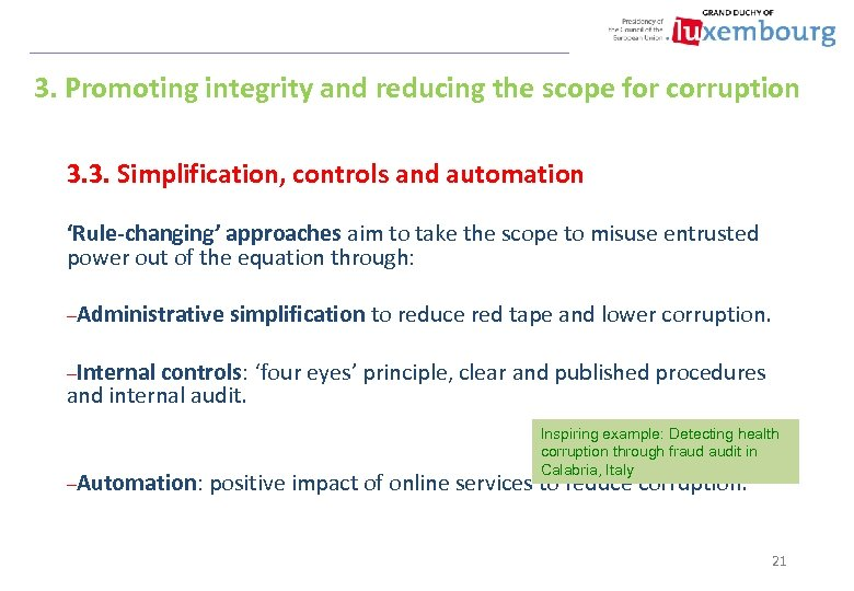 3. Promoting integrity and reducing the scope for corruption 3. 3. Simplification, controls and