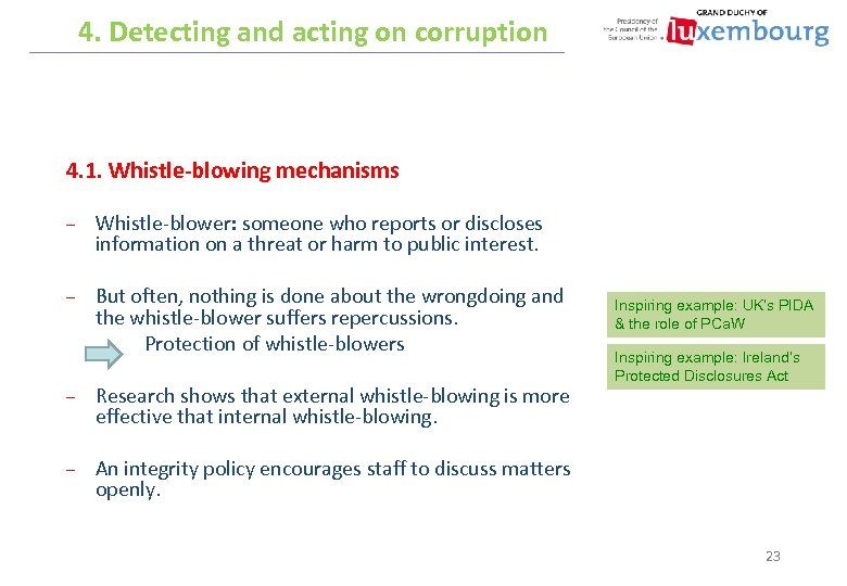 4. Detecting and acting on corruption 4. 1. Whistle-blowing mechanisms – Whistle-blower: someone who