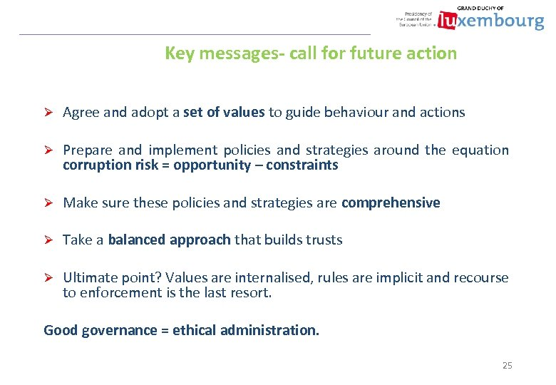 Key messages- call for future action Ø Agree and adopt a set of values