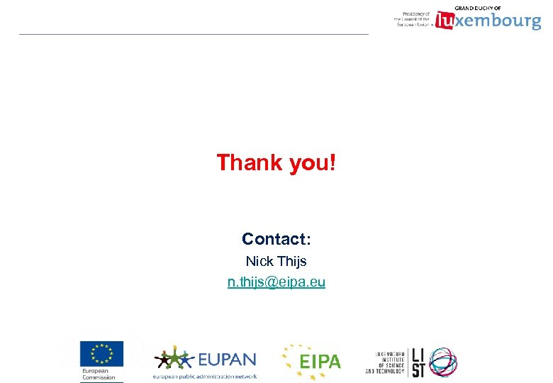 Thank you! Contact: Nick Thijs n. thijs@eipa. eu