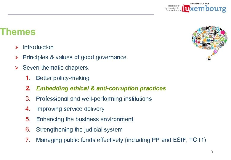 Themes Ø Introduction Ø Principles & values of good governance Ø Seven thematic chapters: