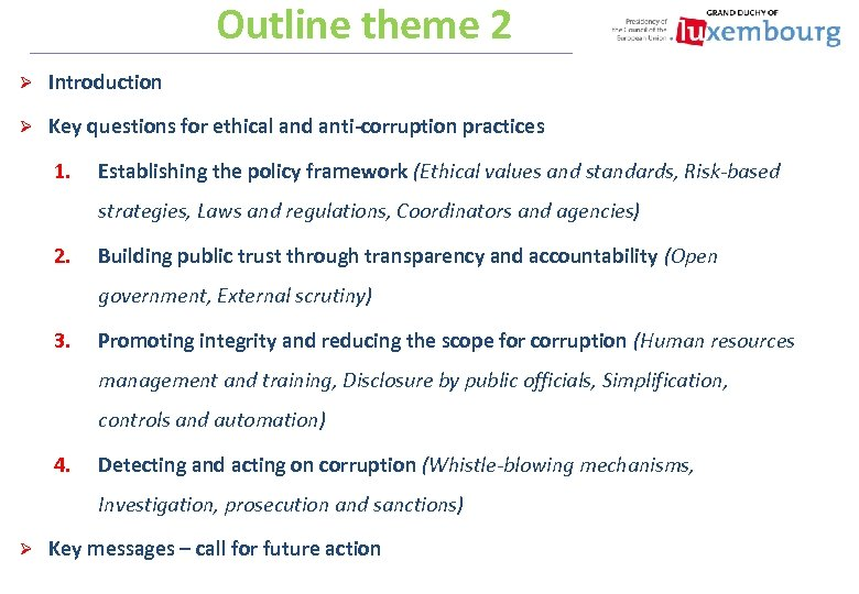 Outline theme 2 Ø Introduction Ø Key questions for ethical and anti-corruption practices 1.