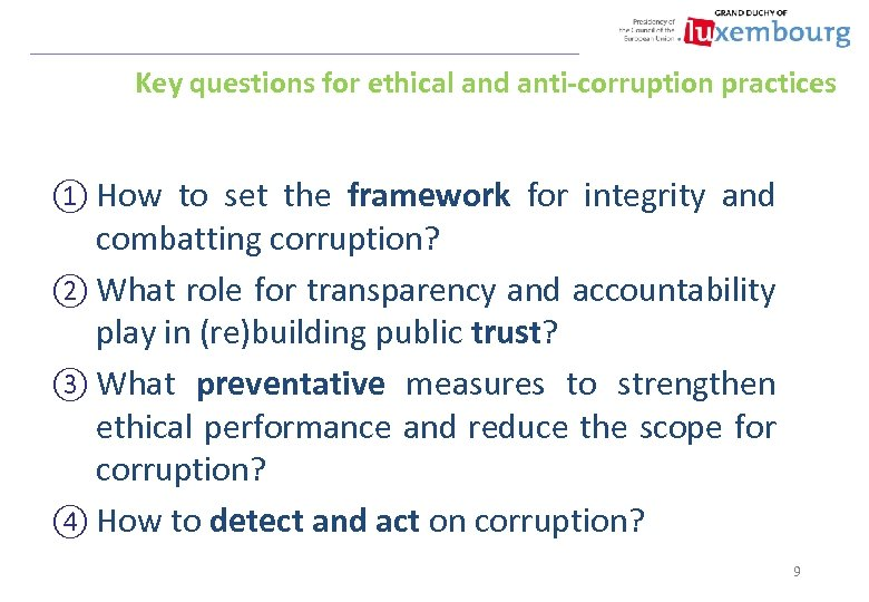 Key questions for ethical and anti-corruption practices ① How to set the framework for