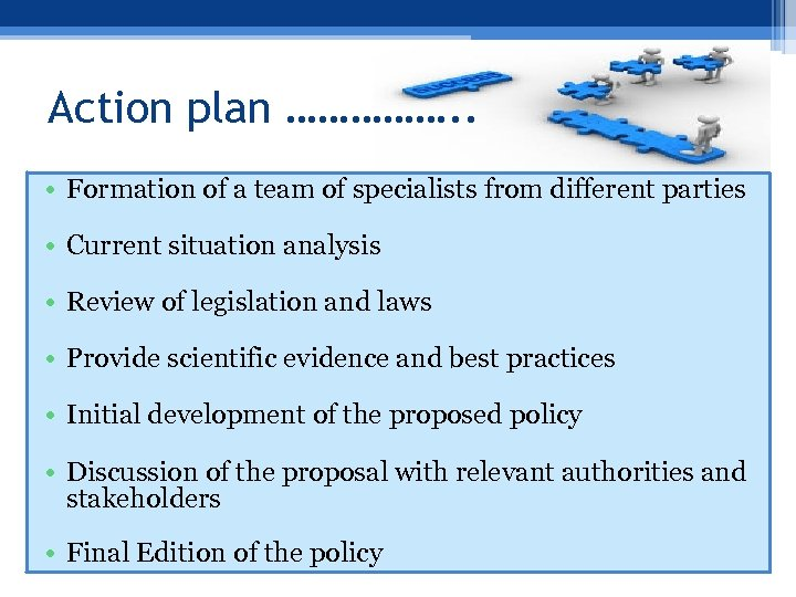 Action plan ……………. . • Formation of a team of specialists from different parties