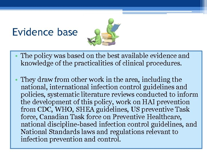 Evidence base • The policy was based on the best available evidence and knowledge