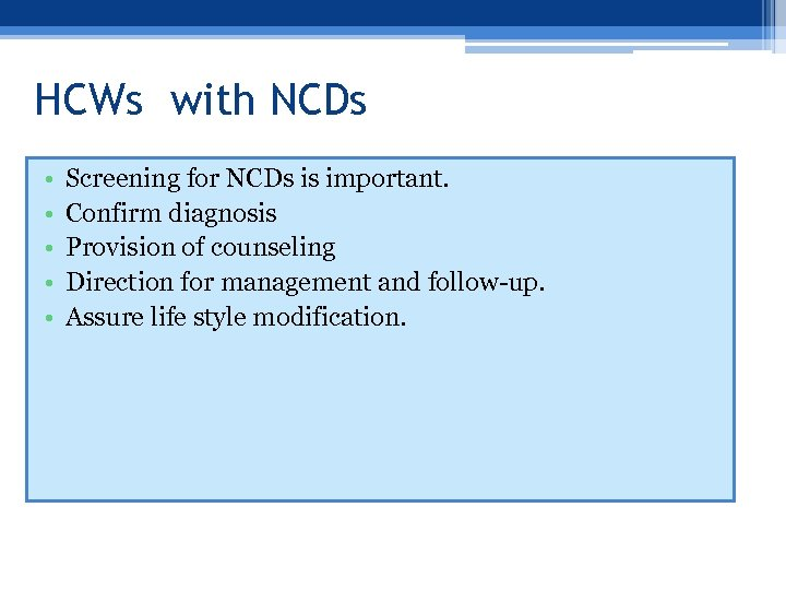 HCWs with NCDs • • • Screening for NCDs is important. Confirm diagnosis Provision