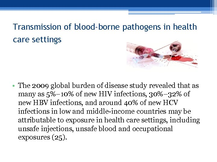 Transmission of blood-borne pathogens in health care settings • The 2009 global burden of