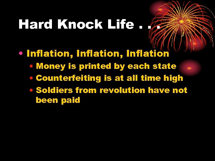 Hard Knock Life. . . • Inflation, Inflation • Money is printed by each